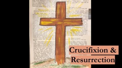 crucifixion and resurrection